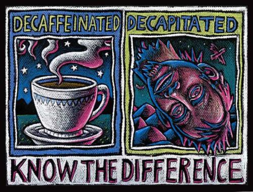 Decaffeinated, Decapitated