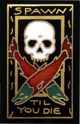 SPAWN TILL YOU DIE PIN